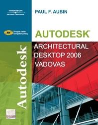 Autodesk Architectural Desktop 2006 vadovas
