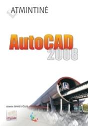 Atmintinė. AutoCAD 2008