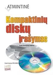 Atmintinė. Kompaktinių diskų įrašymas